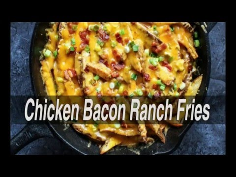 How To Make Chicken Bacon Ranch Fries
