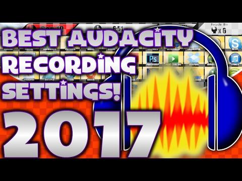 Best Audacity Recording Settings HD 2017 EASY!