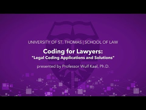 Legal Coding Applications and Solutions   Professor Wulf Kaal, St. Thomas law school
