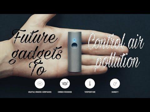 Future gadgets that will decrease air pollution