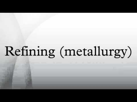 Refining (metallurgy)