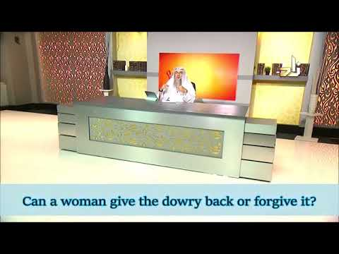 Can a Woman give back the Dowry (Mahar) to her Husband or Forgive it? - Sheikh Assim Al Hakeem