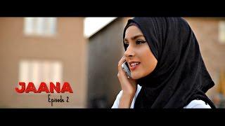 JAANA | Episode 2 | Sham Idrees