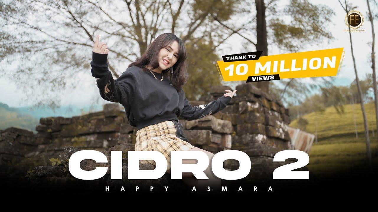 Download HAPPY ASMARA - CIDRO 2 [ Dj Remix ] ( Official Music Video ) Panas panase srengenge kui MP3 Gratis