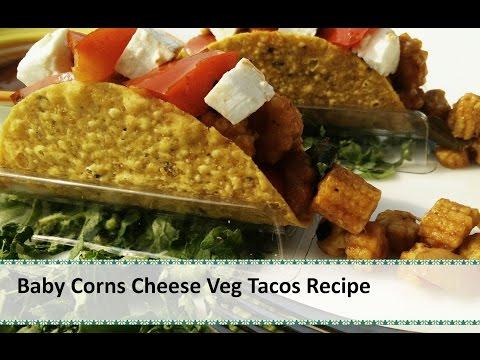 Baby Corns Cheese Veg Tacos Recipe   How to make Cornitos Veg Tacos Recipe By Healthy Kadai