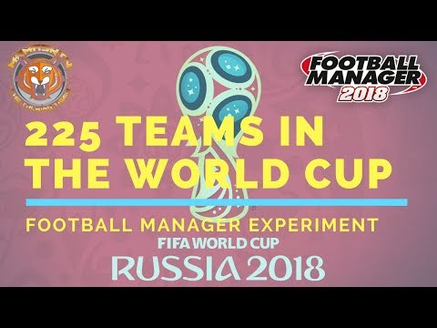 225 TEAMS IN THE WORLD CUP | FOOTBALL MANAGER EXPERIMENT