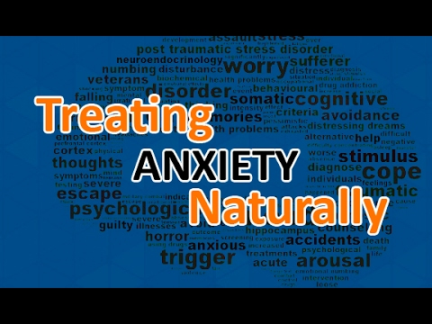 Treating Anxiety NATURALLY (Including Panic Attacks)