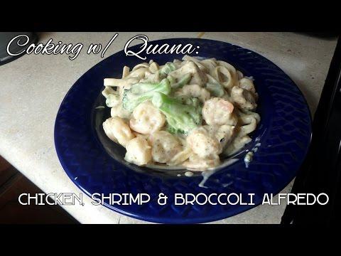 Quana's Kitchen | Chicken, Shrimp & Broccoli Alfredo Recipe | Less Than An Hour | Quick & Easy