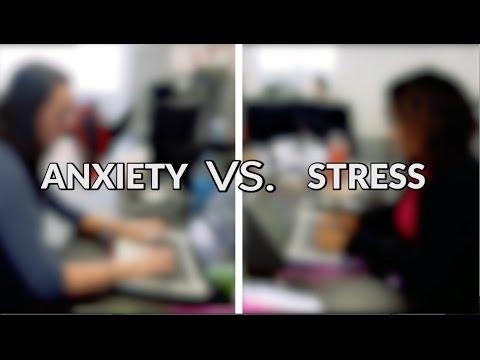 Stress Vs. Anxiety