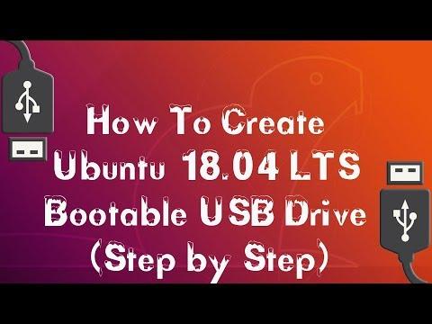 How To Create Ubuntu 18.04 LTS Bootable USB Drive (Step by Step)