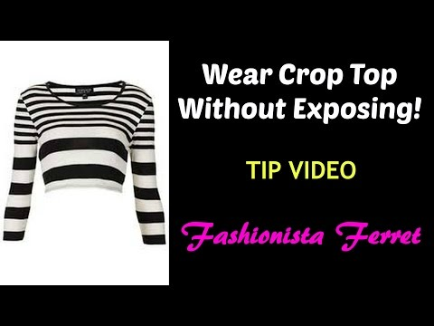 How To Wear Crop Top Without Exposing?