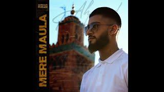 MERE MAULA - Ahmad Rubani   Official Video   2020