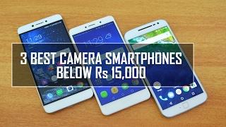 3 Best Camera Smartphones Below Rs 15,000