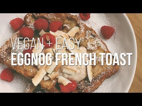 HOLIDAY EGGNOG FRENCH TOAST | VEGAN