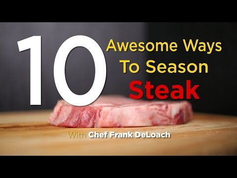 10 Awesome Ways To Season Steak | FOODBEAST KITCHEN