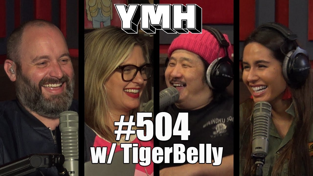 Your Mom's House Podcast - Ep. 504 w/ Tigerbelly