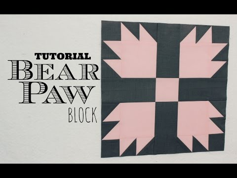 TUTORIAL: Bear Paw Block | 3and3quarters