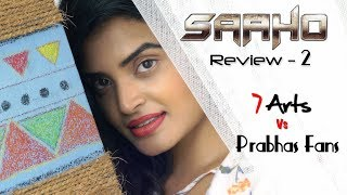 Saaho Review 2 | 7 Arts Vs Prabhas Fans |  By SRikanth Reddy