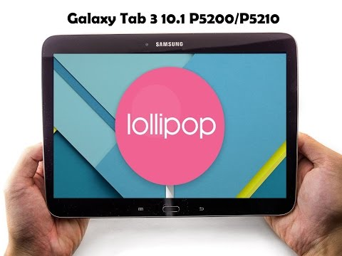 Samsung Galaxy Tab 3 10.1 P5200 / P5210 / P5220 Unofficial Android 5.1 Lollipop