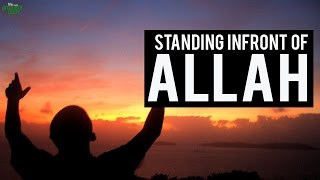 Standing In Front Of Allah - Very Powerful