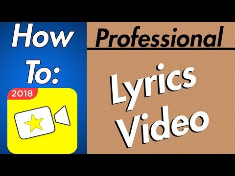 How to make a professional looking lyrics video 2018