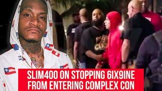 Slim 400 talks not letting 6ix9ine into Complex Con