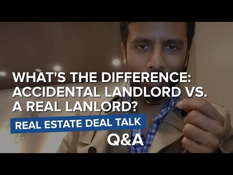 What's the Difference Between An Accident Landlord And A Real Landlord?