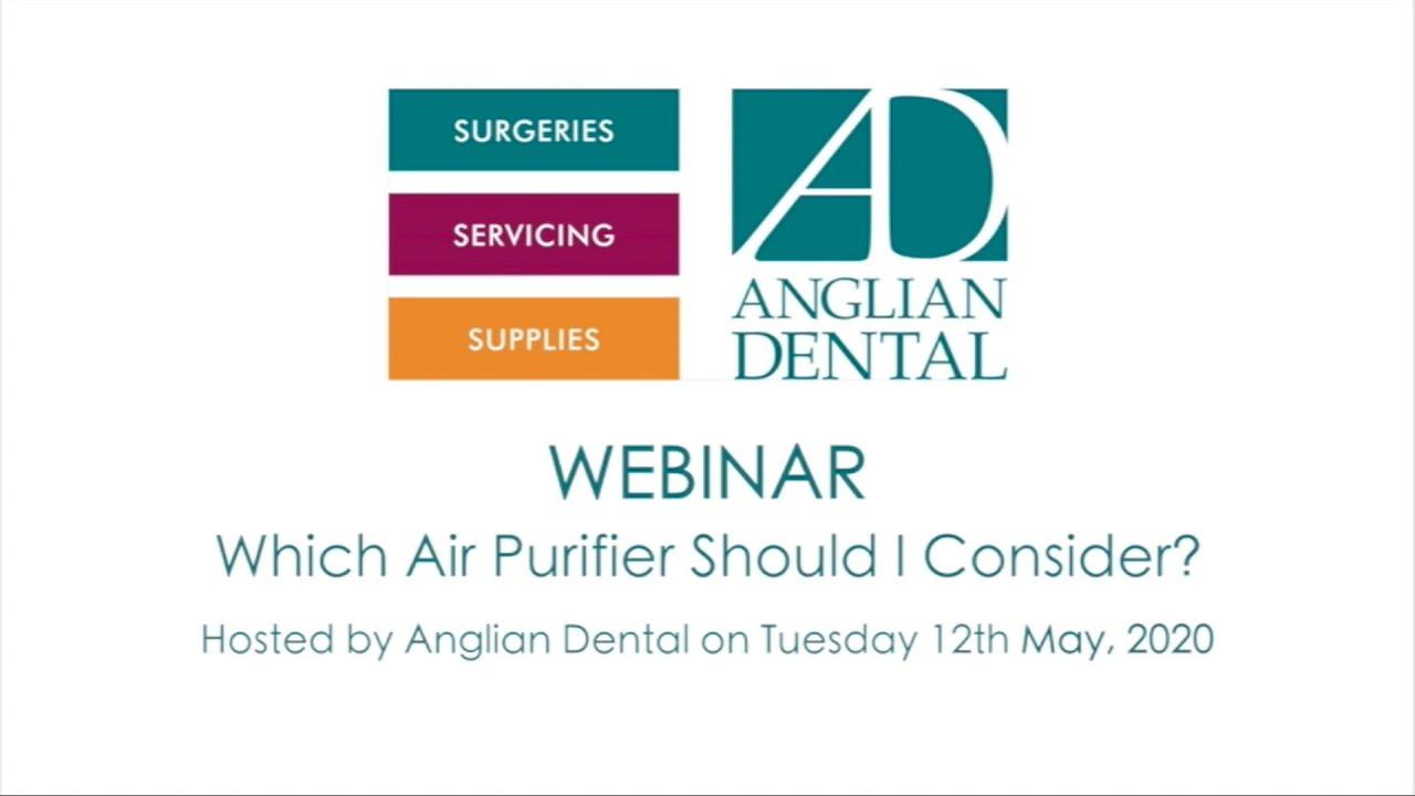 Anglian Dental Webinar 2 - Which air purification unit?
