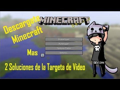 Tutorial Como Descargar Minecraft y 2 soluciones al problema Bad Video Card Drivers (Por NekoSama)