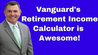 Vanguard's Retirement Income Calculator