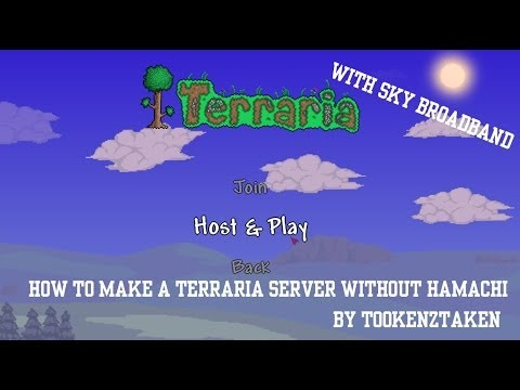 How to Make a Terraria Server Without Hamachi (Sky Broadband)
