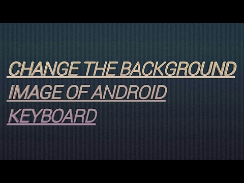 How to change the theme(background image) of Android keyboard