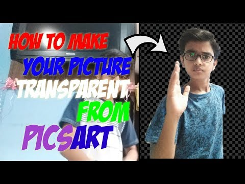 How To Make Your Picture Transparent From PicsArt.