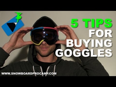5 Tips for Buying Snowboard Goggles - Snowboard Gear Tips