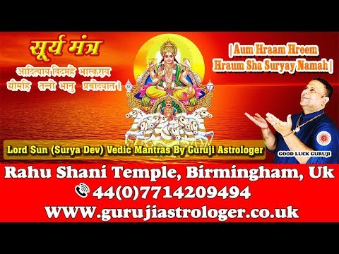 Lord Sun ( Surya Dev ) Vedic Mantras By Guruji Astrologer And Mantras Specialist UK
