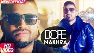 Dope Nakhra (Full Video) Sam Sandhu Feat Sukhe Muzical Doctorz & & AB Rockstar   Speed Records