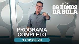 Os Donos da Bola - 17/01/2020 - Programa completo