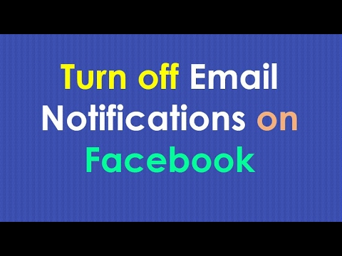 Stop Facebook Emails | How to Turn off Email Notifications on Facebook