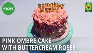 Pink Ombre Cake with Buttercream Roses | Bake At Home | Dessert
