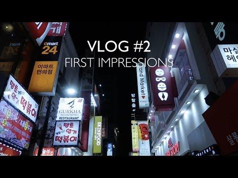 VLOG #2 - FIRST IMPRESSIONS - SINCHON, MYEONGDONG, HONGDAE