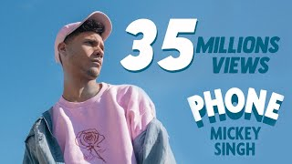 Mickey Singh - Phone [Official Video] 4K