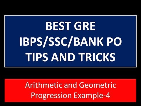 Arithmetic and Geometric Progression  Example-4:GRE Math Tricks and Tips(IBPS/SSC/GATE/BANK PO)
