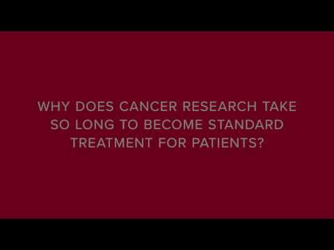 Why Does Cancer Research Take so Long to Become Standard Treatment for Patients?