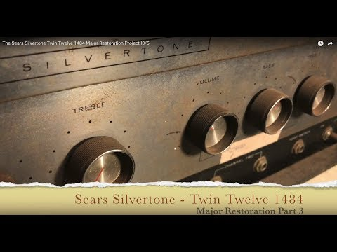 The Sears Silvertone Twin Twelve 1484 Major Restoration Project [3/6]