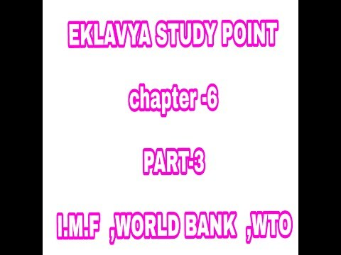 Class 12th pol scince chapter 6 ...part 3rd ncert book..world bank . wto