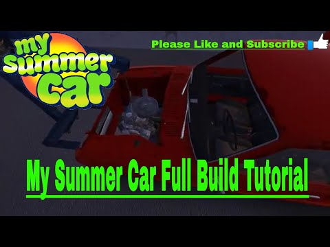 FULL BUILD TUTORIAL 2018 - MY SUMMER CAR