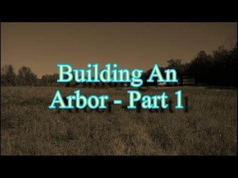 Building An Arbor - Part 1