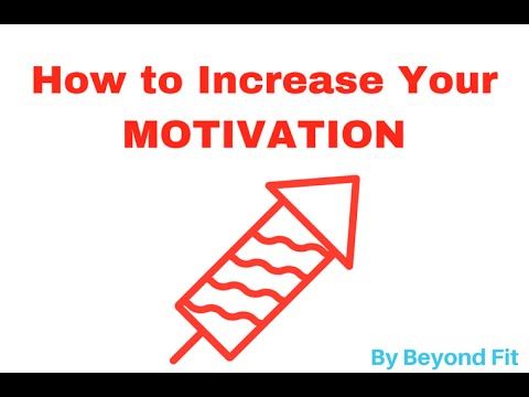 How to Increase Your MOTIVATION