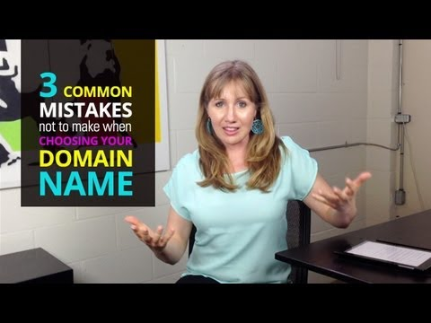 3 Common Mistakes NOT to Make When Choosing a Domain Name