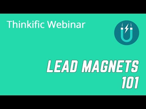 HOW TO CREATE LEAD MAGNETS | THINKIFIC WEBINAR WITH EXAMPLE LEAD MAGNETS